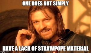 Strawpope no lake of material