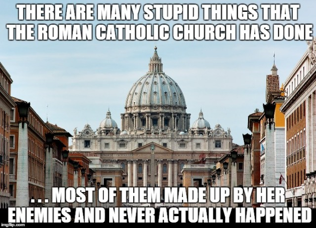 stupid things the Catholic church has done