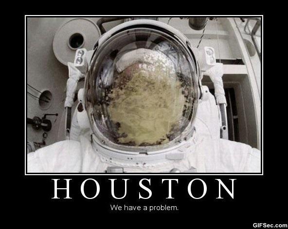 Houston we have a problem.jpg